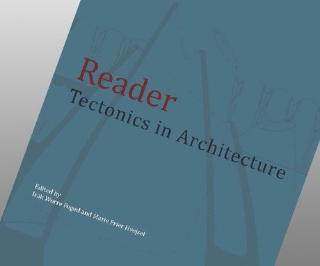 Reader - Tectonics in Architecture