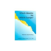 Which Identity for Which Europe