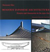 Modern Japanese Architecture - Masters and Mannerists in the 1950-60s