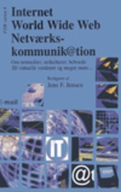 Internet, World Wide Web and Netværks-kommunik@tion (E-bog)