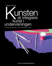 Kunsten at integrere kunst i undervisningen