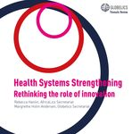 Health Systems Strengthening. Rethinking the role of innovation