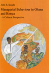 Managerial behaviour in Ghana and Kenya : a cultural perspective