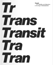 Transit: Art, Mobility and Migration in the Age of Globalisation
