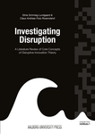 Investigating Disruption. A Literature Review of Core Concepts of Disruptive Innovation Theory
