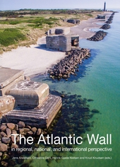 The Atlantic Wall. In regional, national, and international perspective