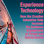 Experience Technology. How the Creative Industries Help Increase the Audience Engagement at Virtual and Hybrid Events