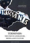 Terminus: The End in Literature, Media and Culture