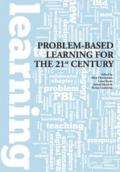 Problem-Based Learning for the 21st Century: New Practices and Learning Environments